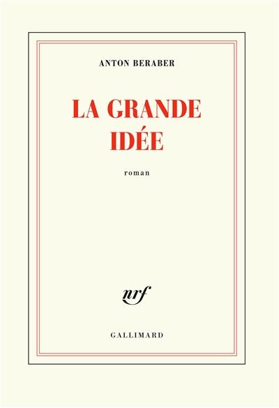 grande idée (La) | Beraber, Anton. Auteur