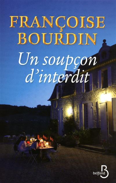 soupçon d'interdit (Un) / Françoise Bourdin | Bourdin, Françoise (1952-....). Auteur