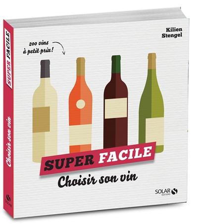 Choisir son vin / Kilien Stengel | Stengel, Kilien (1972-....). Auteur
