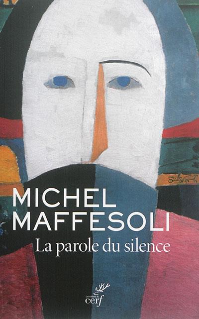 parole du silence (La) | Maffesoli, Michel (1944-....). Auteur