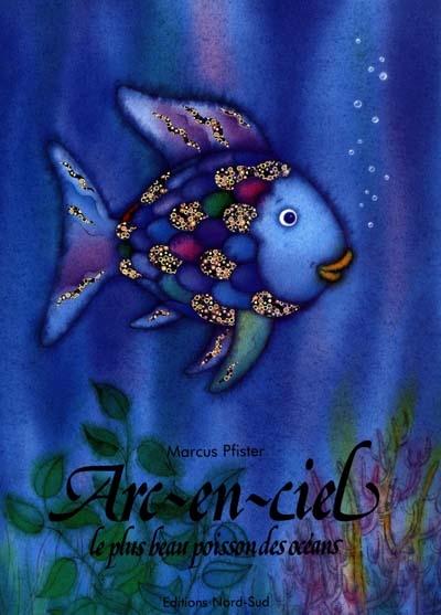 Arc-en-ciel : le plus beau poisson des océans | Marcus Pfister (1960-....). Auteur