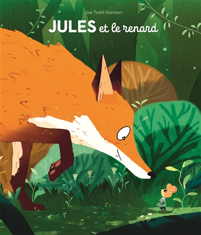 Jules et le renard / Joe Todd-Stanton | Todd-Stanton, Joe. Auteur. Illustrateur