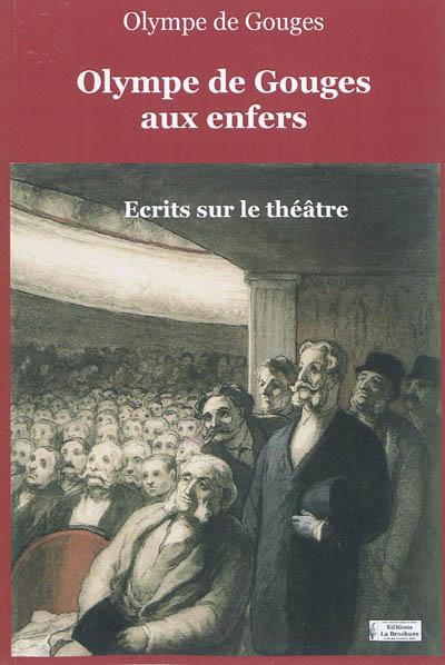 Olympe de Gouges aux enfers : écrits sur le théâtre