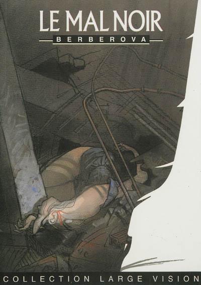 Le Mal noir | Berberova, Nina Nikolaevna (1901-1993). Auteur