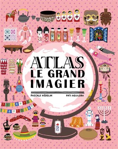 Atlas : le grand imagier