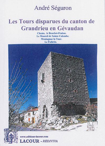 Les tours disparues du canton de Grandrieu en Gévaudan : Chams, le Bouchet-Fraïsse, Le Monteil de Sainte Colombe, Montagnac la Tour, Le Fulletin