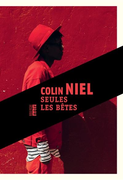 Seules les bêtes : roman / Colin Niel | Niel, Colin (1976-....). Auteur