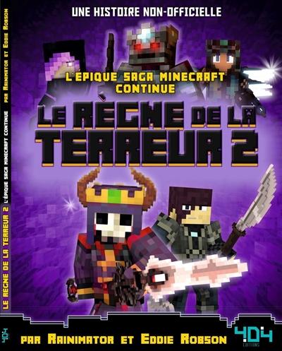 Le règne de la terreur : une bande dessinée épique dans l'univers de Minecraft ! : une histoire non-officielle. Vol. 2