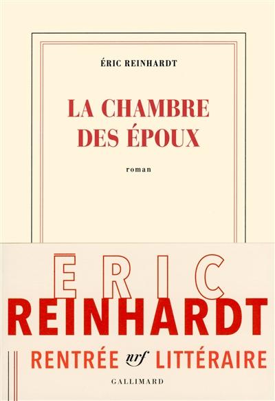 chambre des époux (La) : roman | Reinhardt, Eric. Auteur
