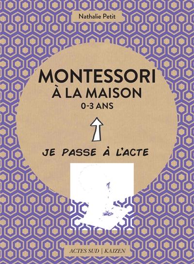 Montessori à la maison, 0-3 ans | Petit, Nathalie (1973-....). Auteur