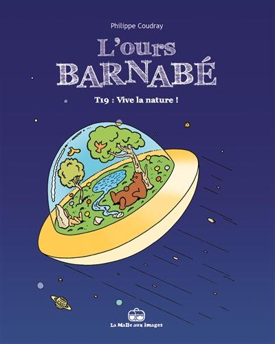 L'ours Barnabé. Vol. 19. Vive la nature !