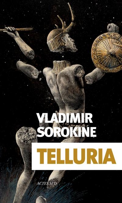 Telluria / Vladimir Sorokine | Sorokine, Vladimir (1955-....)