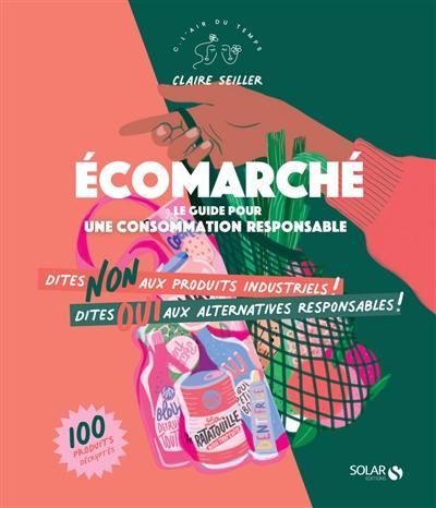 Ecomarché : le guide pour une consommation responsable