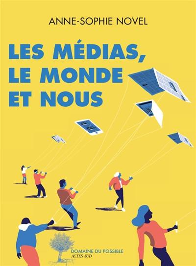 Les médias, le monde et nous