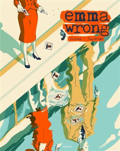Emma Wrong | Palloni, Lorenzo. Scénariste