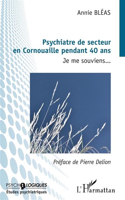 Psychiatre de secteur en Cornouaille pendant 40 ans : je me souviens...
