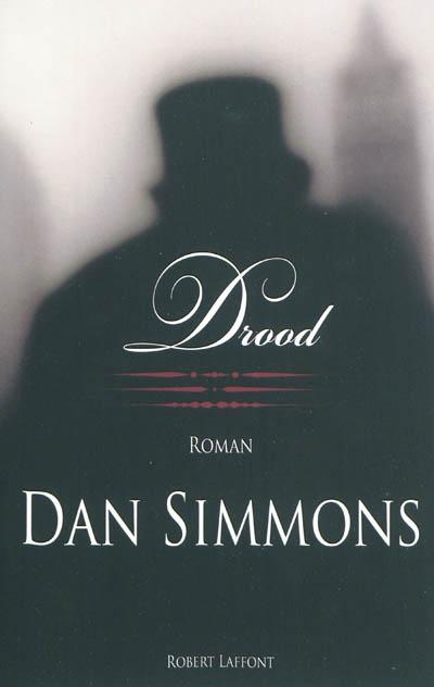 Drood : roman | Simmons, Dan (1948-....). Auteur
