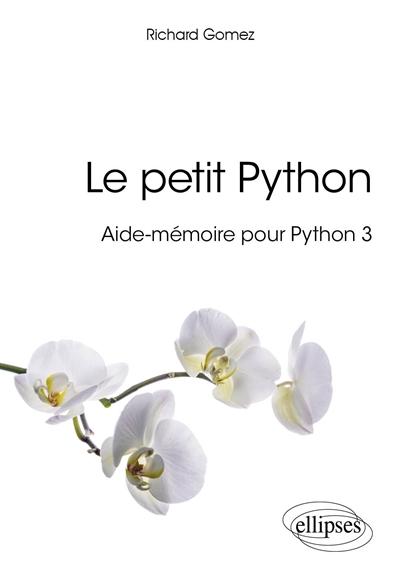 Le petit Python : aide-mémoire pour Python 3