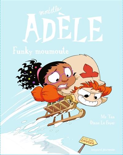 Mortelle Adèle. Vol. 15. Funky moumoute