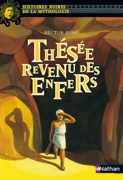 Thésée revenu des enfers / Hector Hugo | Hugo, Hector (1946-....). Auteur