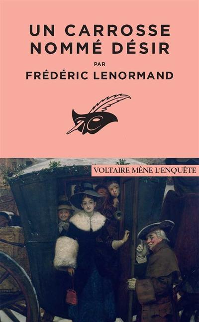 Voltaire mène l'enquête. Un carrosse nommé désir