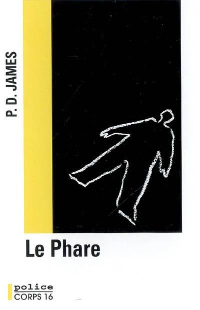 Le phare : roman / P. D. James | James, Phyllis Dorothy (1920-....). Auteur