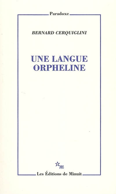 Une langue orpheline / Bernard Cerquiglini | Cerquiglini, Bernard