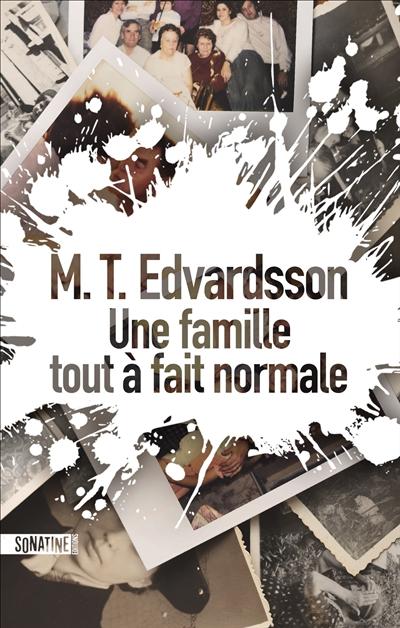 Une famille presque normale | M. T. Edvardsson, Auteur