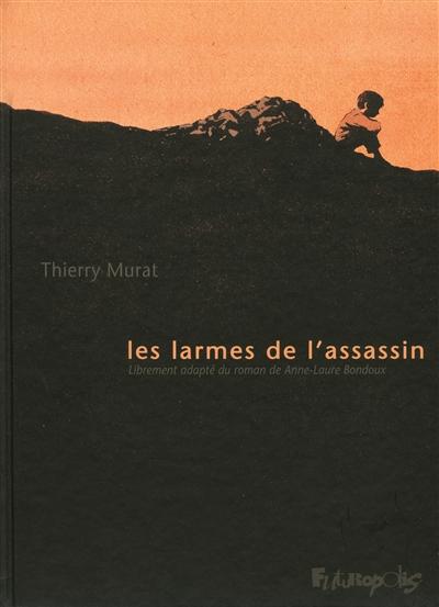 Les larmes de l'assassin / librement adapté du roman de Anne-Laure Bondoux   Bondoux, Anne-Laure (1971-....). Auteur
