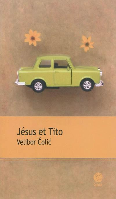 Jésus et Tito : roman inventaire / Velibor Colic | Colic, Velibor. Auteur