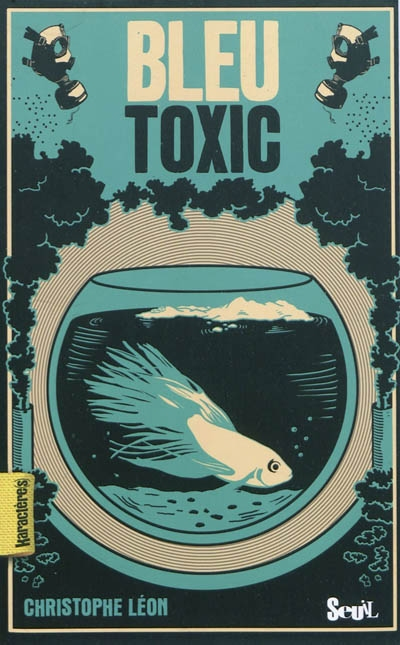 Bleu toxic   Léon, Christophe (1959-....). Auteur