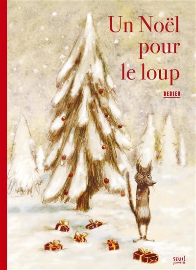 Noël pour le loup (Un) | Dedieu, Thierry (1955-....). Auteur