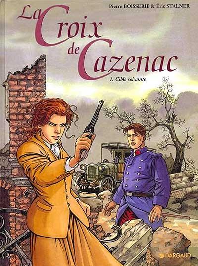 La croix de Cazenac. 1, Cible soixante / scénario et dialogue Pierre Boisserie | Boisserie, Pierre. Auteur