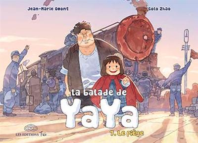 La balade de Yaya. Vol. 7. Le piège