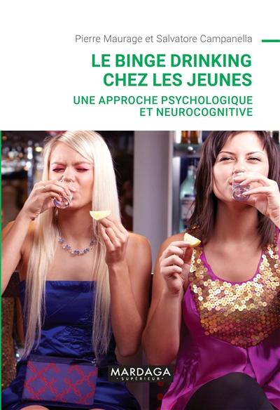 Le binge drinking chez les jeunes : une approche psychologique et neurocognitive