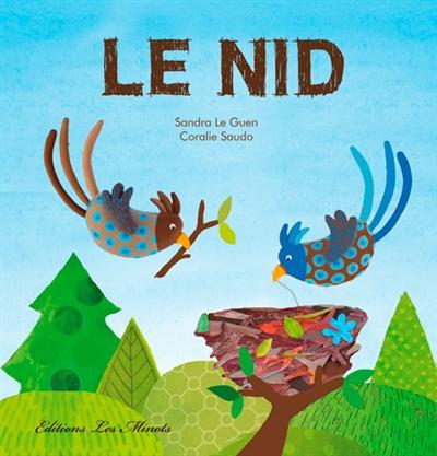 Le nid / Sandra Le Guen | Le Guen, Sandra. Auteur