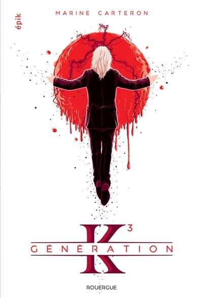 Génération K. 3 / Marine Carteron | Carteron, Marine (1972-....). Auteur