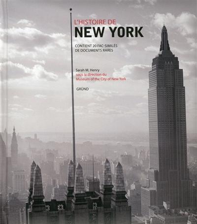 L' histoire de New York / Sarah M. Henry | Henry, Sarah M.. Auteur