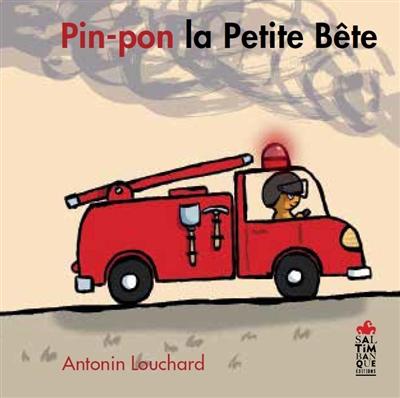 Pin-pon la petite bête / Antonin Louchard | Louchard, Antonin (1954-....). Auteur