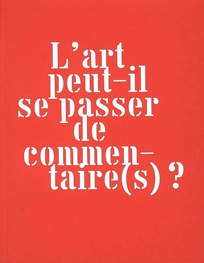 L' art peut-il se passer de commentaire(s) ? | Coubetergues, Philippe. Directeur de publication
