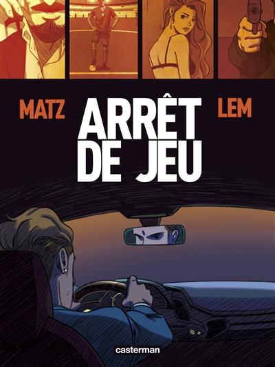 Arrêt de jeu | Matz (1967-....)