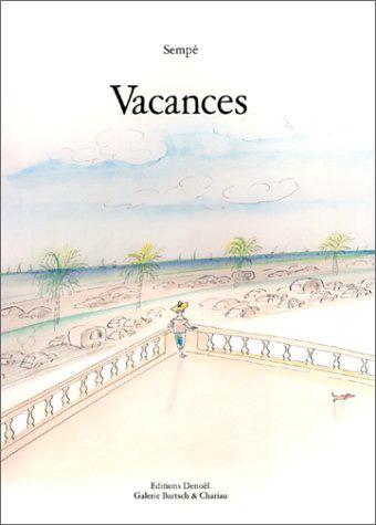 Vacances / Sempé | Sempé, Jean-Jacques (1932-....). Auteur