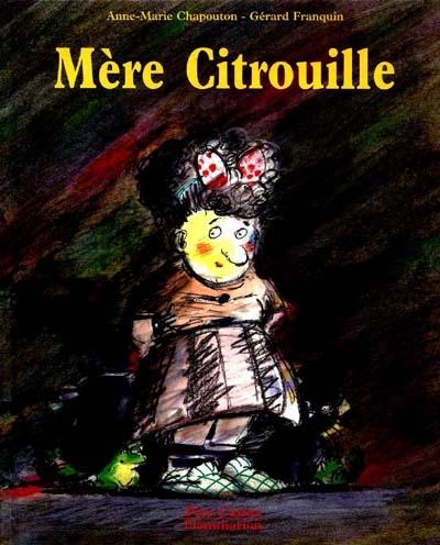 Mère citrouille / Anne-Marie Chapouton | Chapouton, Anne-Marie (1939-....). Auteur