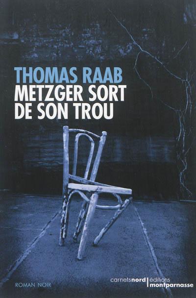 Metzger sort de son trou | Thomas Raab (1970-....). Auteur