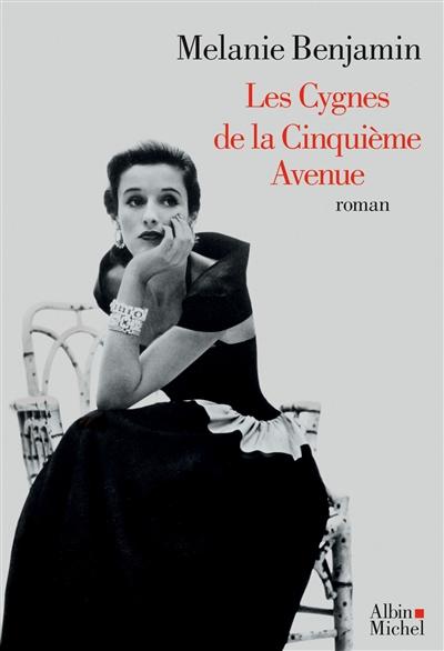 cygnes de la Cinquième avenue (Les) : roman | Benjamin, Melanie (1962-....). Auteur
