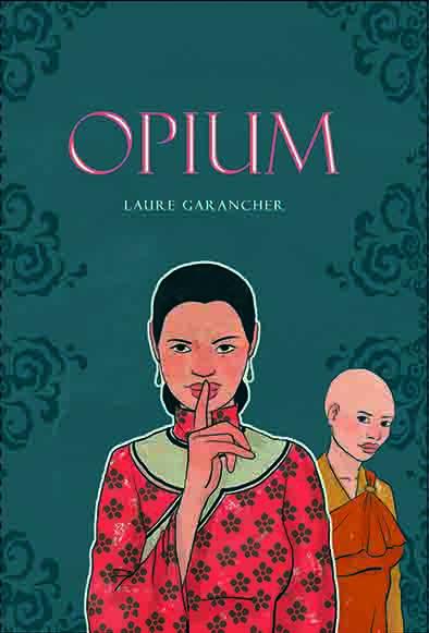Opium / Laure Garancher | Garancher, Laure. Auteur
