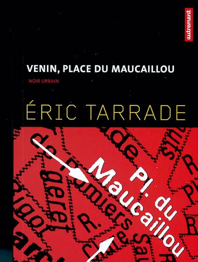 Venin, place du Maucaillou | Tarrade, Eric. Auteur