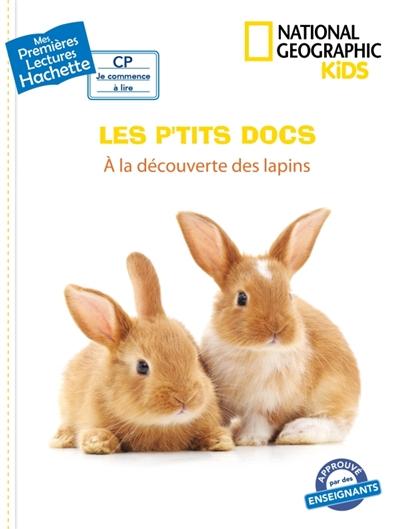 Les p'tits docs. A la découverte des lapins