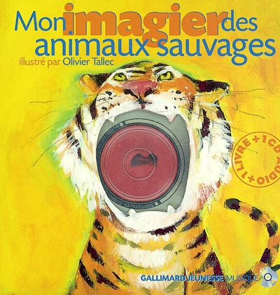 Mon imagier des animaux sauvages | Tallec, Olivier (1970-....). 9990