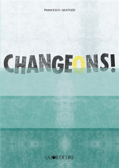 Changeons ! / Francesco Giustozzi | Giustozzi, Francesco (1986-....). Illustrateur
